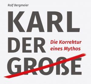 """Wir sind DA! Karl-Buchrückenyctext-300x276 Karl der """"Große"""" – Korrektur eines Mythos Humanistischer Salon Veranstaltung"""