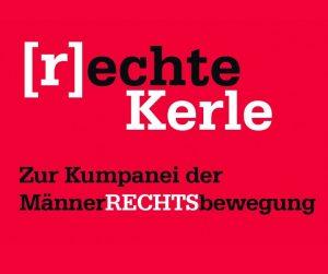 Wir sind DA! 104_kemper_rechte-kerle-300x251 [r]echte Kerle - Zur Kumpanei der MännerRECHTSbewegung Humanistischer Salon Veranstaltung